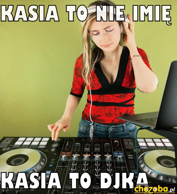 DjkaNonStop - Kasia to nie imię
